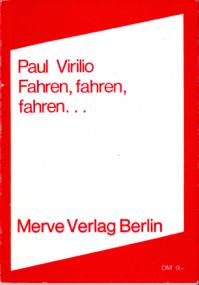 Hans Fässler über Paul Virilio: Fahren, fahren, fahren …