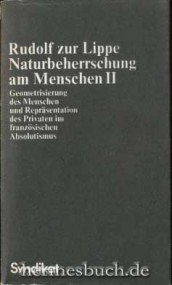 Andreas Bürgi über Rudolf zur Lippe: Naturbeherrschung am Menschen