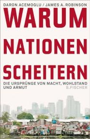 Philipp Löpfe über Daron Acemoglu/James A. Robinson: Warum Nationen scheitern