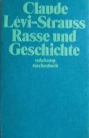 Mathias Eidenbenz über Claude Lévi-Strauss: Rasse und Geschichte