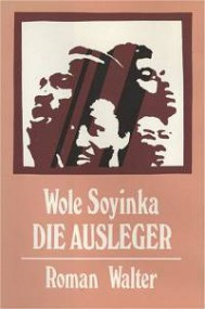 Pius Frey über Wole Soyinka: Die Ausleger