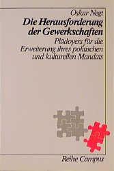 Corrado Pardini über Oskar Negt: Die Herausforderung der Gewerkschaften. Plädoyers für die Erweiterung ihres politischen und kulturellen Mandats