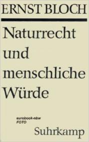 Willy Spieler über Ernst Bloch: Naturrecht und menschliche Würde