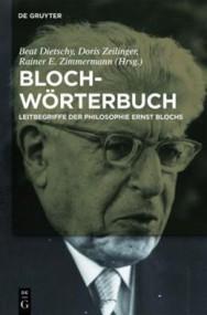 Denken und Gedachtes aufheben. Bloch-Wörterbuch. Leitbegriffe der Philosophie Ernst Blochs*