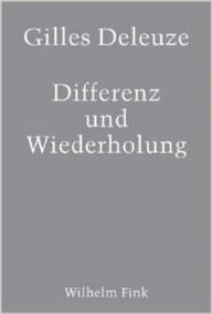 Daniel Strassberg über Gilles Deleuze: Differenz und Wiederholung