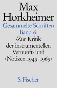 Klaus Sorgo über Max Horkheimer: Zur Kritik der instrumentellen Vernunft