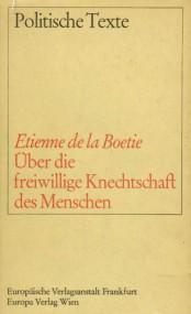 Jürg Berthold über Étienne de La Boétie: Von der freiwilligen Knechtschaft