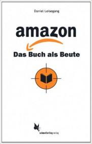 Daniel Leisegang: Amazon. Das Buch als Beute und Michael Hagner: Zur Sache des Buches*