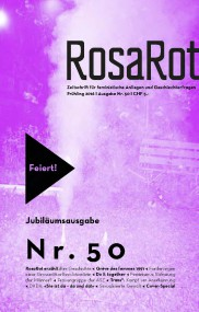 «Wir wollen nicht der Nebenwiderspruch sein!» Die 50. Ausgabe von RosaRot – Zeitschrift für feministische Anliegen und Geschlechterfragen*