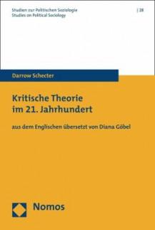 Darrow Schecter: Kritische Theorie im 21. Jahrhundert