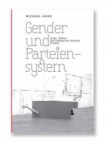 Michael Jäger: Gender und Parteiensystem. Links-Rechts – das Problem der falschen Fronten