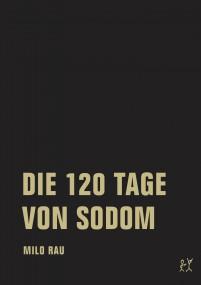 «Ich gebe, bis ich sterbe, meine Unschuld nicht preis.» Überlegungen zu Schuld und Unschuld bei «Five easy Pieces» und «Die 120 Tage von Sodom» von Milo Rau