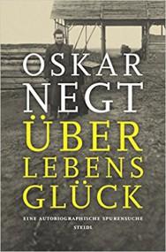 Ein anderes Deutschland. Oskar Negt: Überlebensglück. Eine autobiographische Spurensuche*