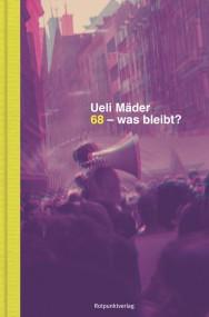 Ueli Mäder: 1968 – Was bleibt?*