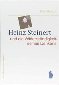 Karl Reitter, Heinz Steinert und die Widerständigkeit seines Denkens