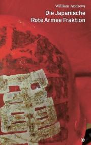 Andrew Williams: Die Japanische Rote Armee Fraktion