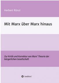 Herbert Rünzi: Mit Marx über Marx hinaus