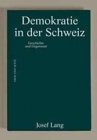 Demokratie in der Schweiz: Eine Bewegungsgeschichte von Josef Lang