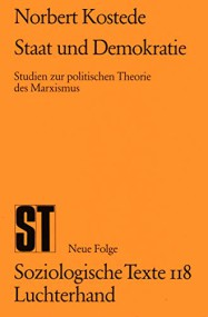 Ruedi Epple über Norbert Kostede: Staat und Demokratie. Studien zur politischen Theorie des Marxismus