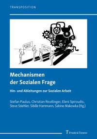 Zur Sozialen Frage heute (1): Die Soziale Frage und ihre Mechanismen: Spurensuche, Bestimmung und Herausforderungen