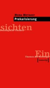 Zur Sozialen Frage heute (5): Prekarisierung in der Schweiz - Die Reaktualisierung der Sozialen Frage